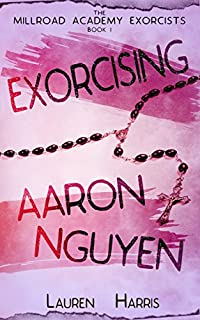 (FREE on 1/14) Exorcising Aaron Nguyen by Lauren Harris - http://eBooksHabit.com