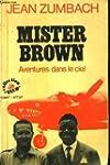 Mister brown. aventures dans le ciel.