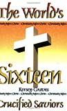 The World's Sixteen Crucified Saviors (1930097735) by Kersey Graves