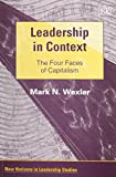 Leadership in Context: The Four Faces of Capitalism (New Horizons I Leadership Studies)