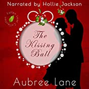 The Kissing Ball: Fallen Leaf Collection, Volume 1   Aubree Lane