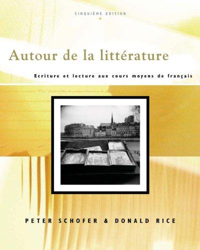 Autour de la litterature: Ecriture et lecture aux cours...