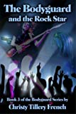 The Bodyguard and the Rock Star, Book 3 of The Bodyguard Series