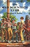 The New Adventures of the Mad Scientists' Club (Mad Scientist Club)