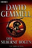 Der silberne Bogen: Roman - David A. Gemmell