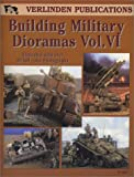img - for Building Military Dioramas Vol. VI book / textbook / text book