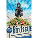 Birdseye: The Adventures of a Curious Man Audiobook by Mark Kurlansky Narrated by Jon Van Ness
