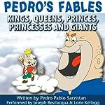 Pedro's Fables: Kings, Queens, Princes, Princesses, and Giants | Pedro Pablo Sacristán
