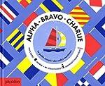 Alpha Bravo Charlie : Le guide comple...