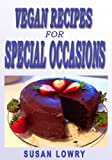 img - for Vegan Occasions - Vegan Recipes for Special Occasions book / textbook / text book