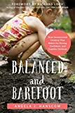 img - for Balanced and Barefoot: How Unrestricted Outdoor Play Makes for Strong, Confident, and Capable Children book / textbook / text book