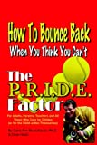 The P.R.I.D.E. Factor: How To Bounce Back When You Think You Can't (1418483508) by Carol Ann Munschauer
