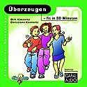 Überzeugen - fit in 30 Minuten Hörbuch von Dirk Konnertz, Christiane Konnertz Gesprochen von: Charles Rettinghaus