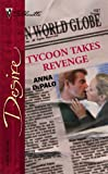 img - for Tycoon Takes Revenge (Silhouette Desire) book / textbook / text book