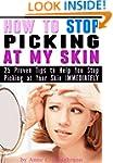 How to Stop Picking at My Skin: 25 Pr...