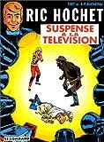 echange, troc  - Ric Hochet, tome 7 : Suspense à la télévision