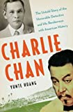 (CHARLIE CHAN)Charlie Chan by Huang, Yunte(Author)Hardcover{Charlie Chan: The Untold Story of the Honorable Detective and His Rendezvous with American History}on 30 Aug 2010