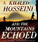 Khaled Hosseini And the Mountains Echoed: a novel by the bestselling author of The Kite Runner and A Thousand Splendid Suns by Khaled Hosseini (May 21 2013)