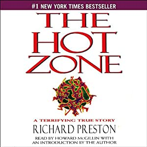 The Hot Zone: A Terrifying True Story | [Richard Preston]
