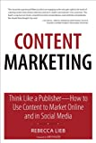 img - for Content Marketing: Think Like a Publisher - How to Use Content to Market Online and in Social Media (Que Biz-Tech) book / textbook / text book