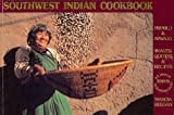 Southwest Indian Cookbook (0940666030) by Marcia Keegan