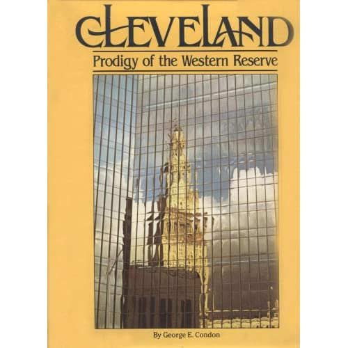 Cleveland:Prodigy of the Western Reserve (American Portrait Series) George Condon
