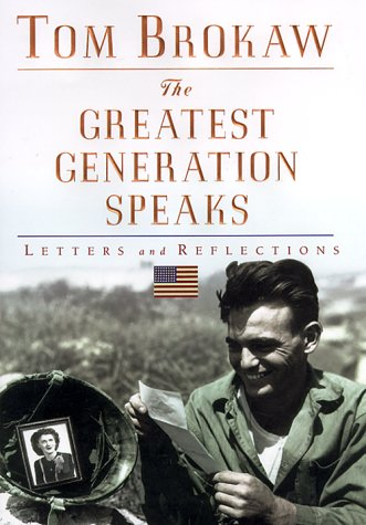 Image for The Greatest Generation Speaks: Letters and Reflections