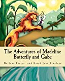 img - for The Adventures of Madeline Butterfly and Gabe book / textbook / text book