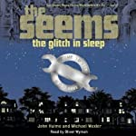 The Seems: The Glitch in Sleep | John Hulme,Michael Wexler