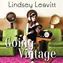 Going Vintage (       UNABRIDGED) by Lindsey Leavitt Narrated by Ali Ahn