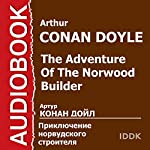 The Adventure of the Norwood Builder [Russian Edition] | Arthur Conan Doyle
