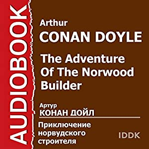 The Adventure of the Norwood Builder [Russian Edition] | [Arthur Conan Doyle]
