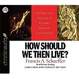 How Should We Then Live - Audiobook: Unabridged