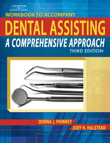 Workbook for Dental Assisting, A Comprehensive Approach,, Donna J. Phinney, Judy H. Halstead