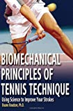 img - for Biomechanical Principles of Tennis Technique: Using Science to Improve Your Strokes book / textbook / text book