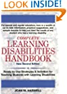 Complete Learning Disabilities Handbook: Ready-to-Use Strategies & Activities for Teaching Students with Learning Disabilities, New Second Edition