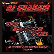 The Bronco Files: The Lassiter Tales, Book 1 | AJ Graham