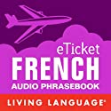 eTicket French (       UNABRIDGED) by Living Language