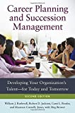 img - for Career Planning and Succession Management: Developing Your Organization's Talentfor Today and Tomorrow, 2nd Edition book / textbook / text book