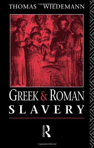 Greek and Roman Slavery (Routledge Sourcebooks for the...