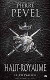 Haut-Royaume T01 Le Chevalier