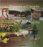echange, troc Vincent Athias - Aux sources du Canada : 4500 Kilomètres en canot d'écorce sur les routes de l'eau