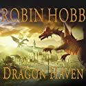 Dragon Haven: Rain Wilds Chronicles, Volume 2 (       UNABRIDGED) by Robin Hobb Narrated by Anne Flosnik