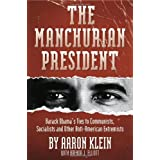The Manchurian President: Barack Obama's Ties to Communists, Socialists and Other Anti-American Extremists ~ Aaron Klein