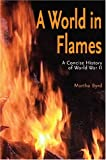 img - for A World in Flames: A Concise Military History of World War II by Ms. Martha Byrd (2007-09-15) book / textbook / text book