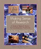 Making Sense of Research: A Guide to Research Literacy for Complementary Practitioners