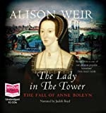 The Lady in the Tower: The Fall of Anne Boleyn (unabridged audiobook)