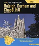 img - for ADC The Map People Raleigh, Durham and Chapel Hill North Carolina Street Atlas (Raleigh, Durham & Chapel Hill North Carolina Map) book / textbook / text book