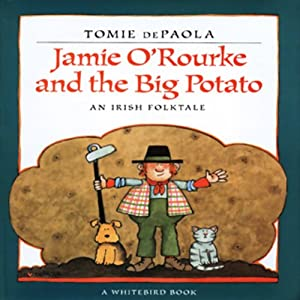 Jamie O'Rourke and the Big Potato | [Tomie DePaola]