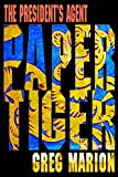 Paper Tiger (The Presidents Agent)